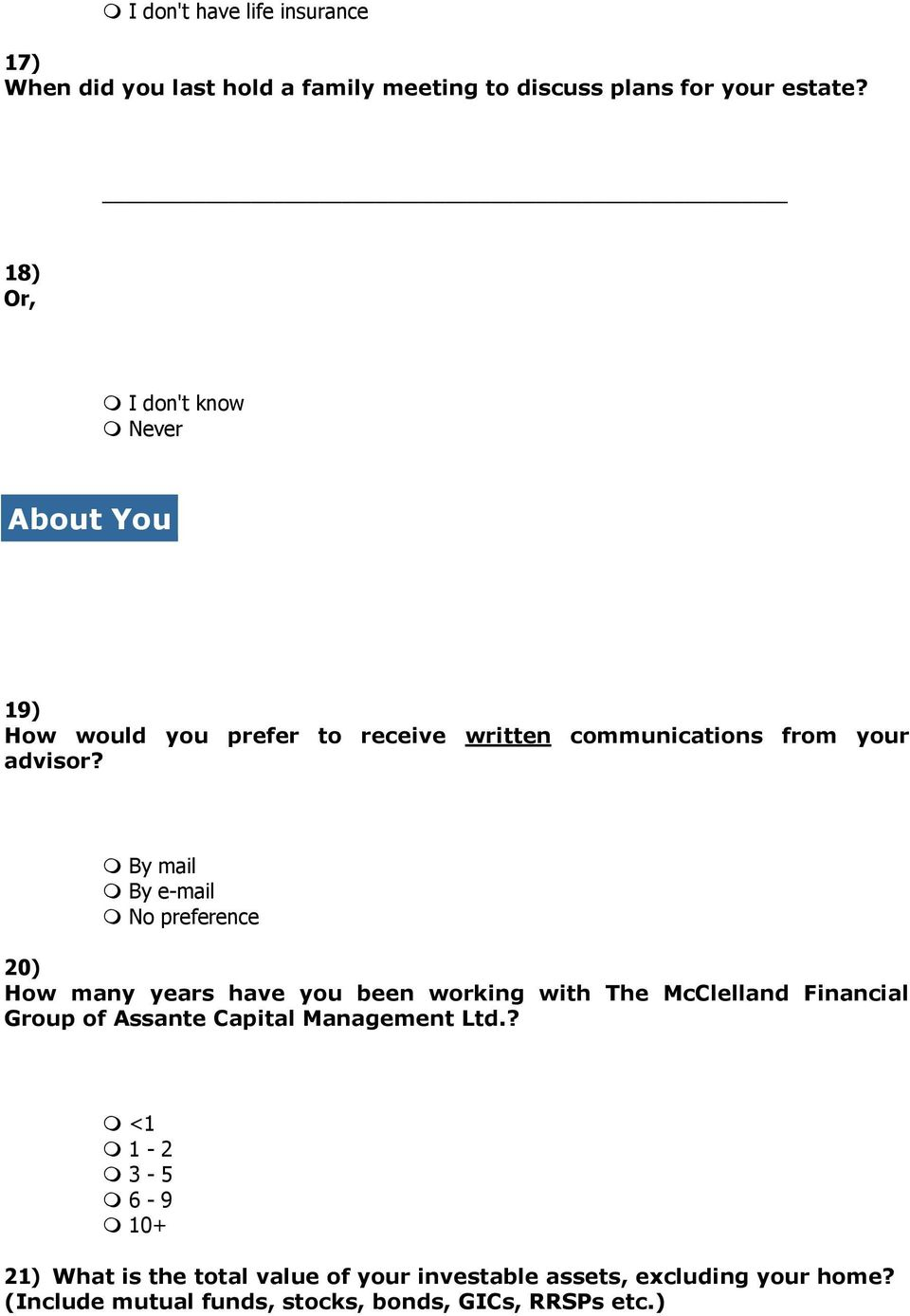 By mail By e-mail No preference 20) How many years have you been working with The McClelland Financial Group of Assante