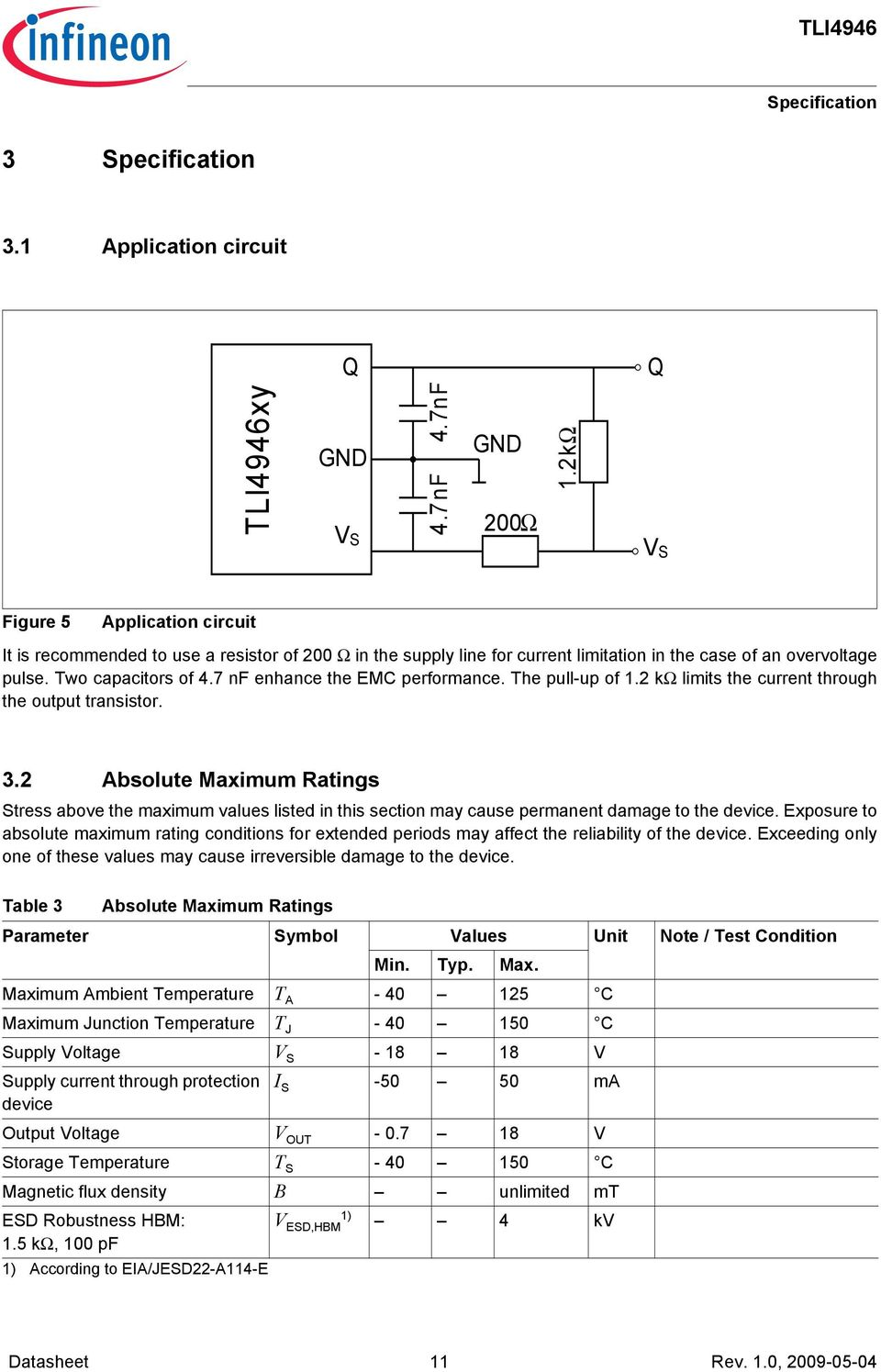 7 nf enhance the EMC performance. The pull-up of 1.2 kω limits the current through the output transistor. 3.