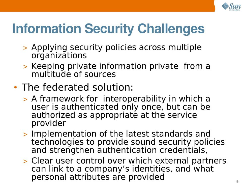 appropriate at the service provider > Implementation of the latest standards and technologies to provide sound security policies and strengthen