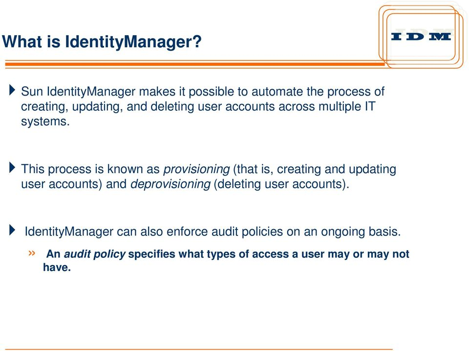 accounts across multiple IT systems.