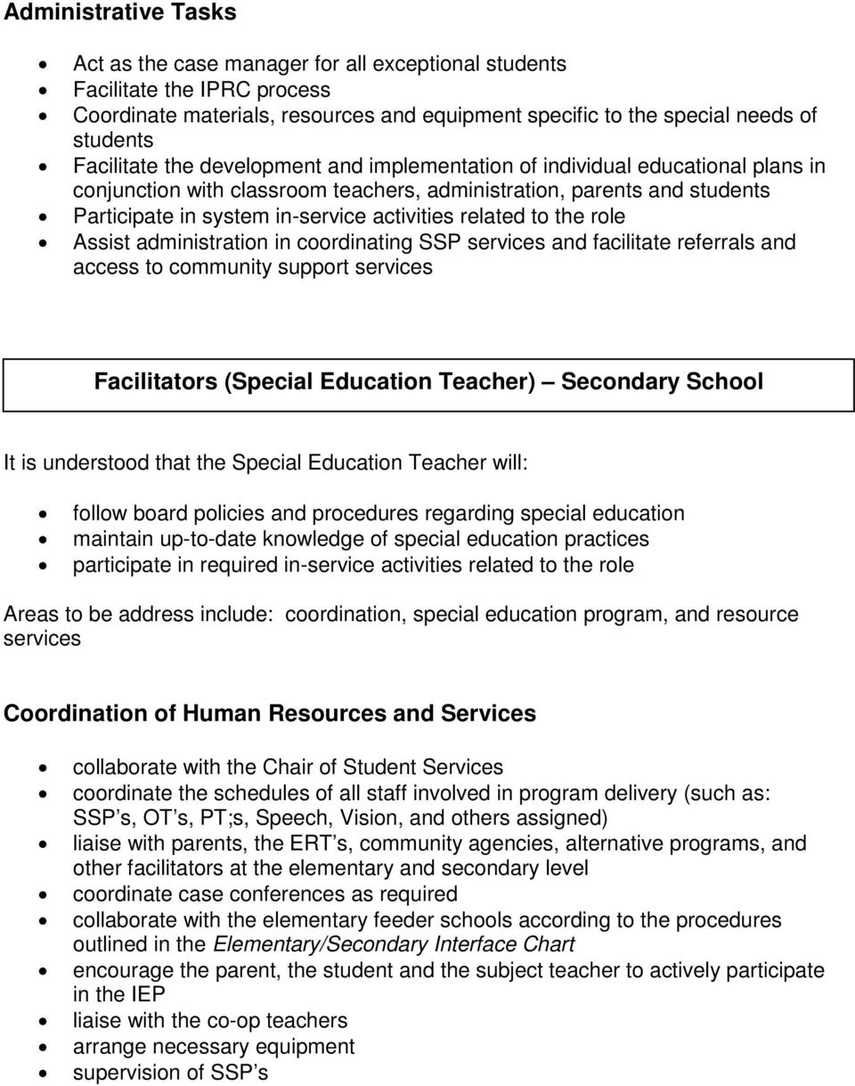 administratin in crdinating SSP services and facilitate referrals and access t cmmunity supprt services Facilitatrs (Special Educatin Teacher) Secndary Schl It is understd that the Special Educatin