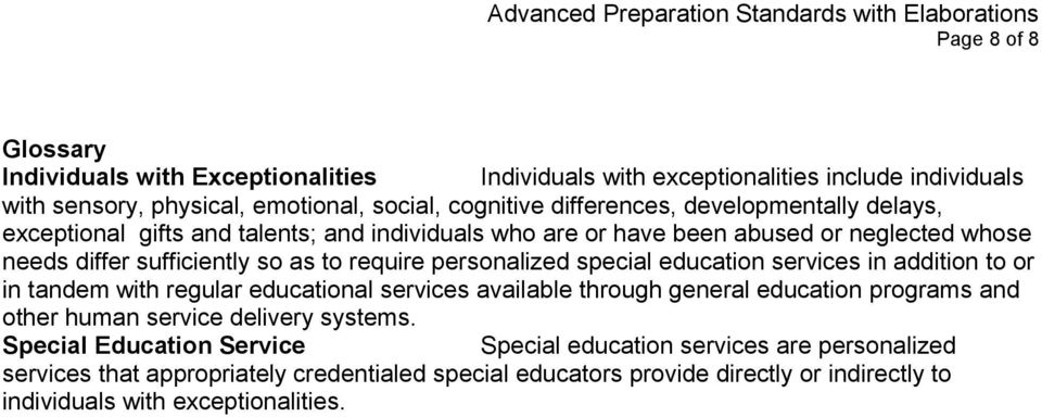 special education services in addition to or in tandem with regular educational services available through general education programs and other human service delivery systems.