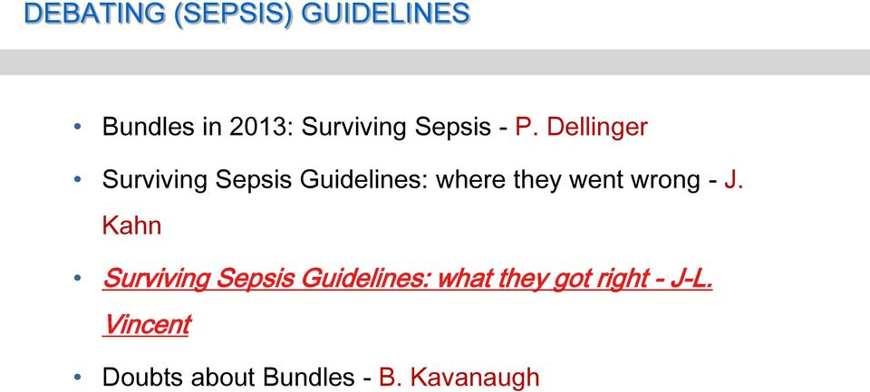 Dellinger Surviving Sepsis Guidelines: where they went
