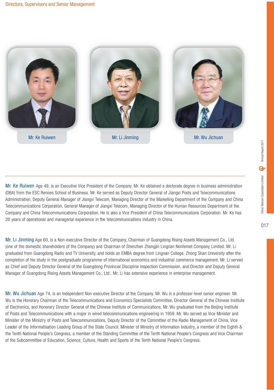 Company and China Telecommunications Corporation, General Manager of Jiangxi Telecom, Managing Director of the Human Resources Department of the Company and China Telecommunications Corporation.