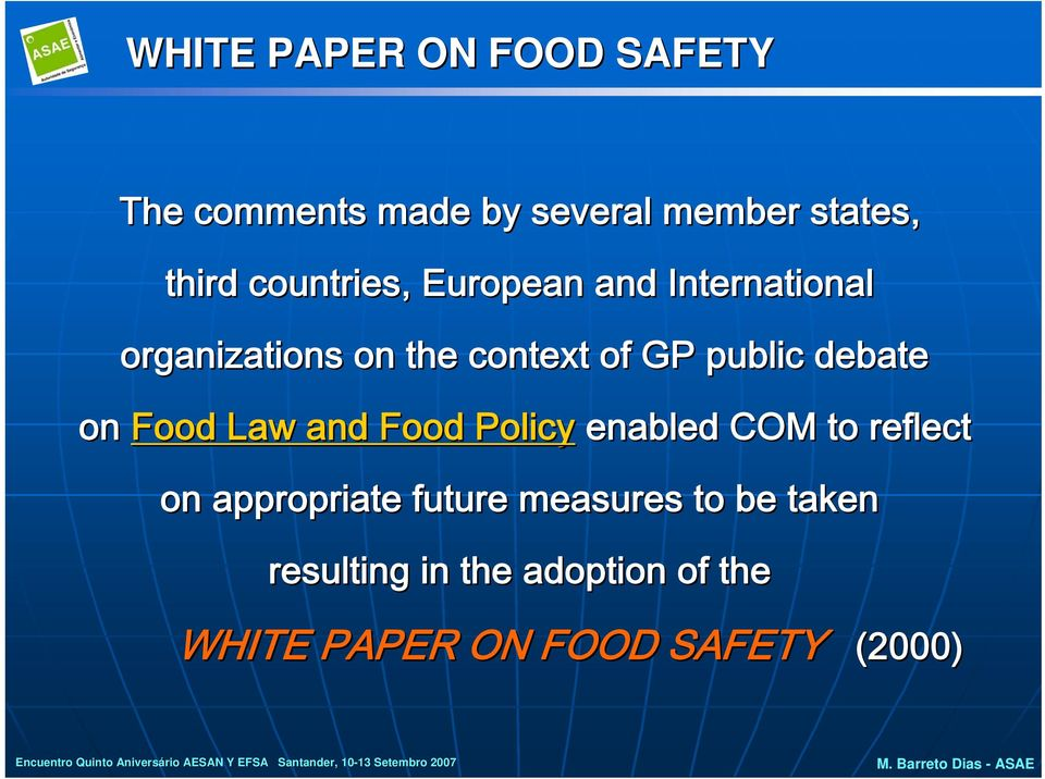 on Food Law and Food Policy enabled COM to reflect on appropriate future measures to