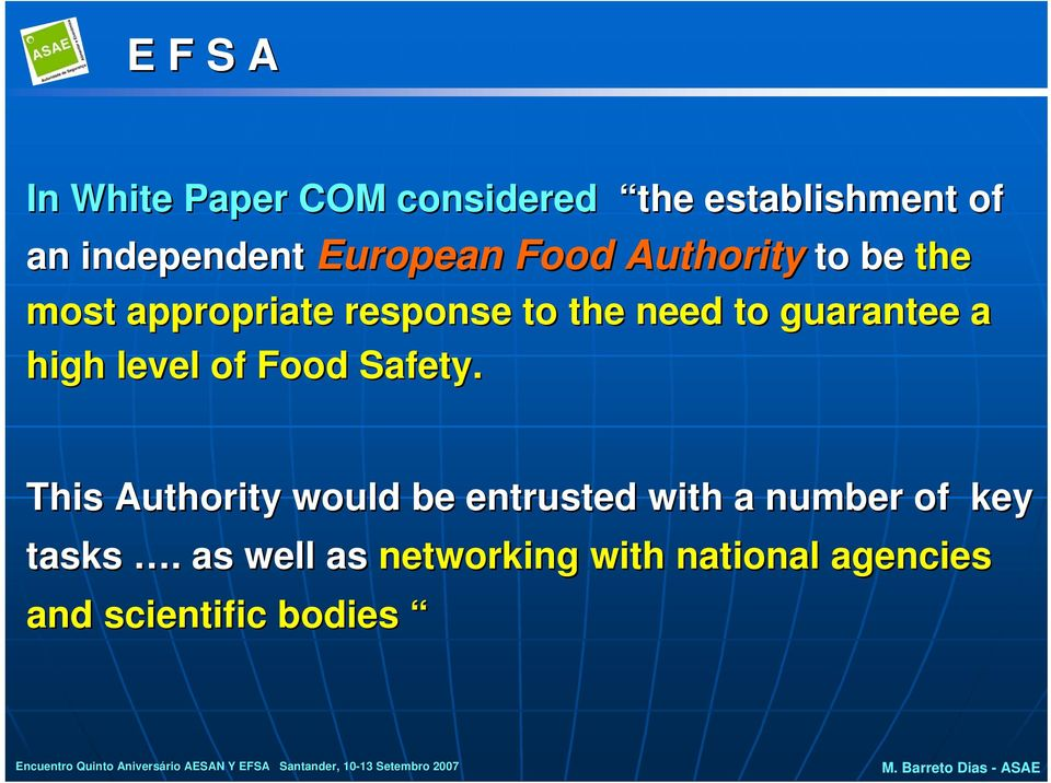 level of Food Safety. This Authority would be entrusted with a number of key tasks.