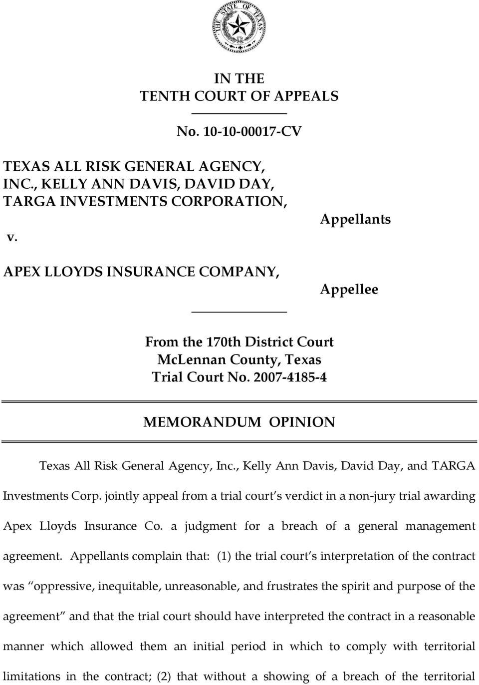 , Kelly Ann Davis, David Day, and TARGA Investments Corp. jointly appeal from a trial court s verdict in a non-jury trial awarding Apex Lloyds Insurance Co.