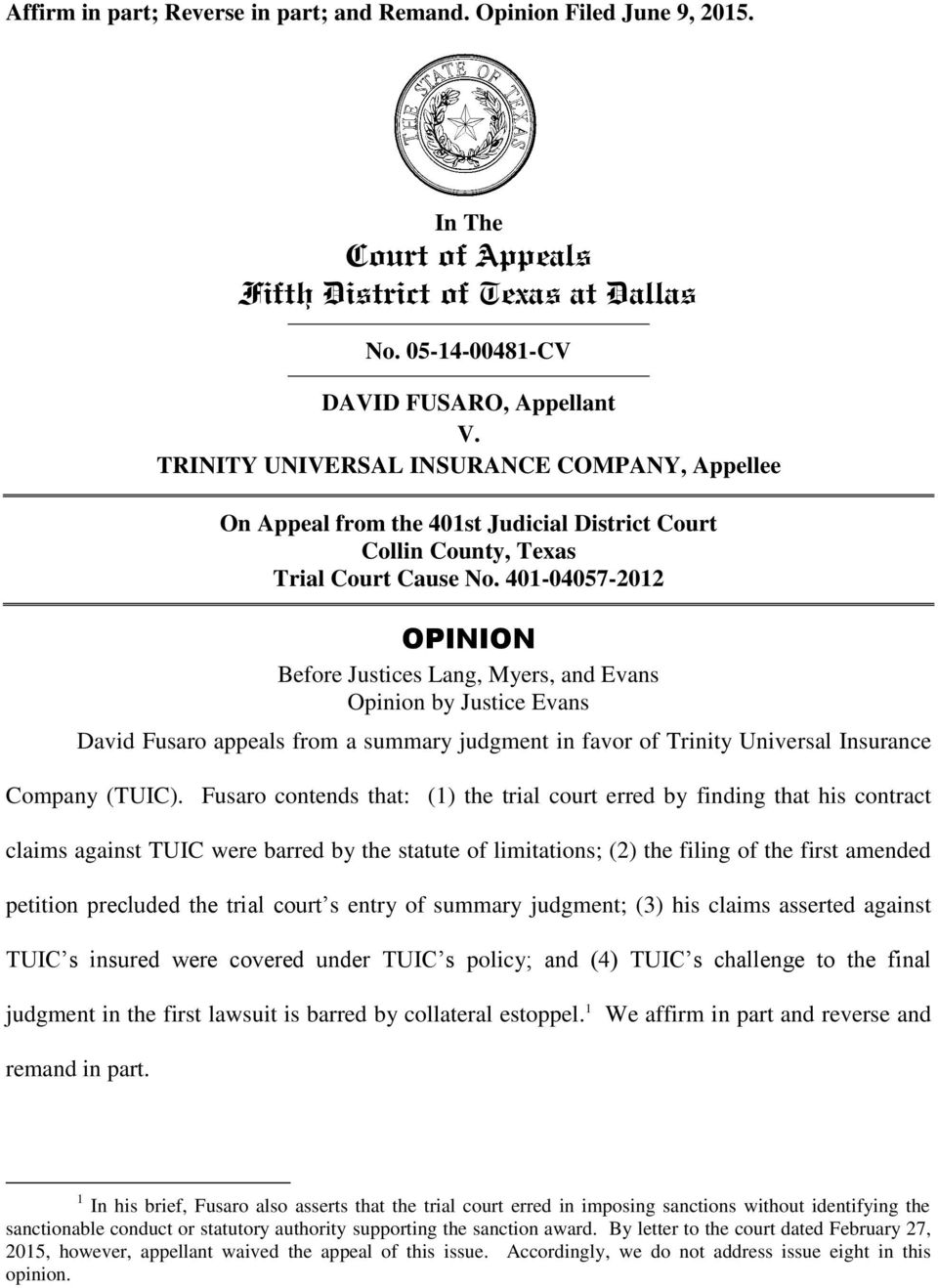 401-04057-2012 OPINION Before Justices Lang, Myers, and Evans Opinion by Justice Evans David Fusaro appeals from a summary judgment in favor of Trinity Universal Insurance Company (TUIC).