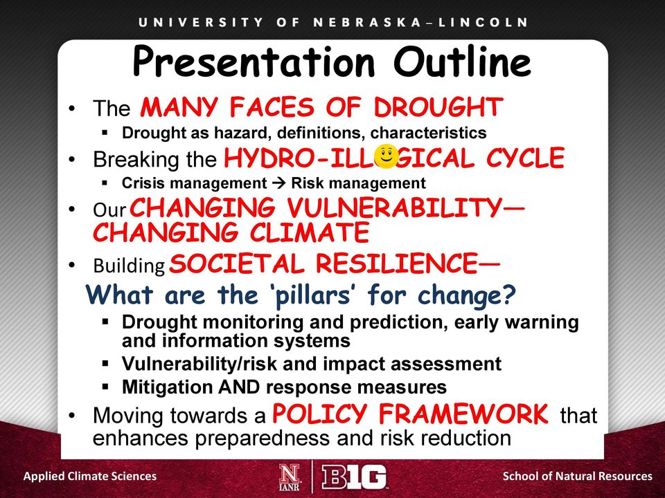 Drought monitoring and prediction, early warning and information systems Vulnerability/risk and impact assessment Mitigation AND response