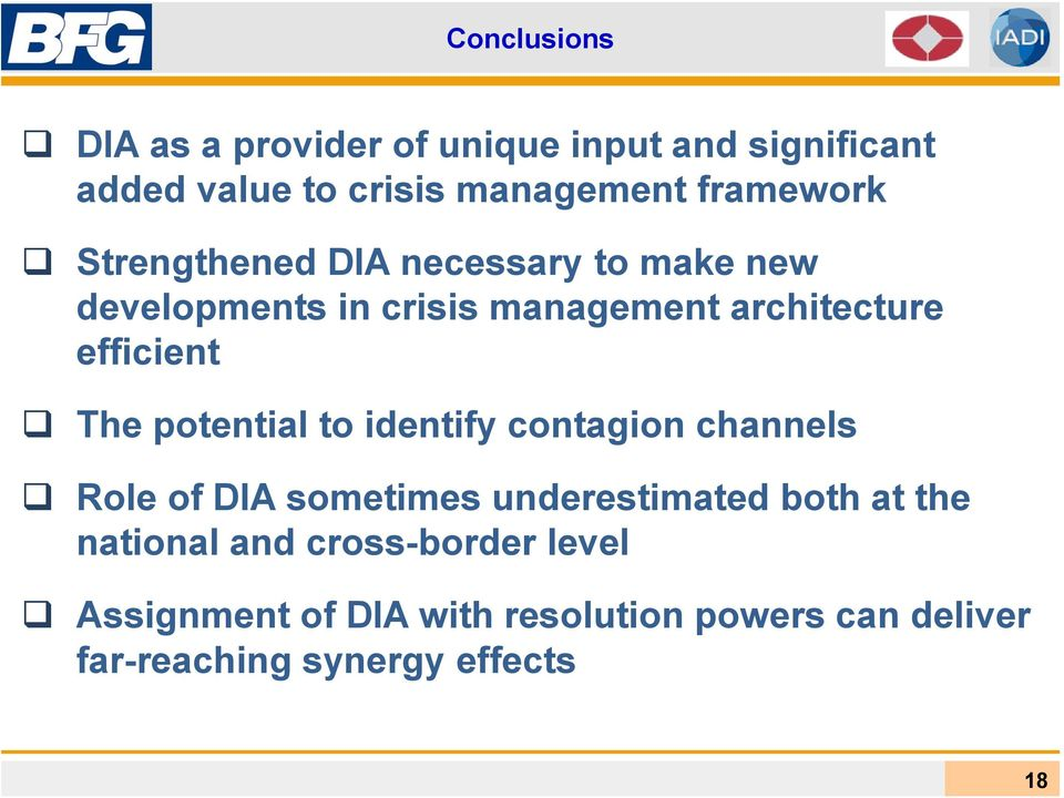 efficient The potential to identify contagion channels Role of DIA sometimes underestimated both at