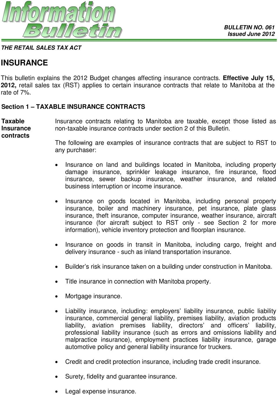Section 1 TAXABLE INSURANCE CONTRACTS Taxable Insurance contracts Insurance contracts relating to Manitoba are taxable, except those listed as non-taxable insurance contracts under section 2 of this