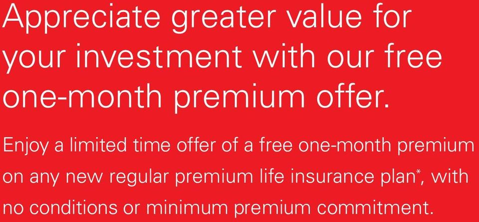 Enjoy a limited time offer of a free one-month premium on