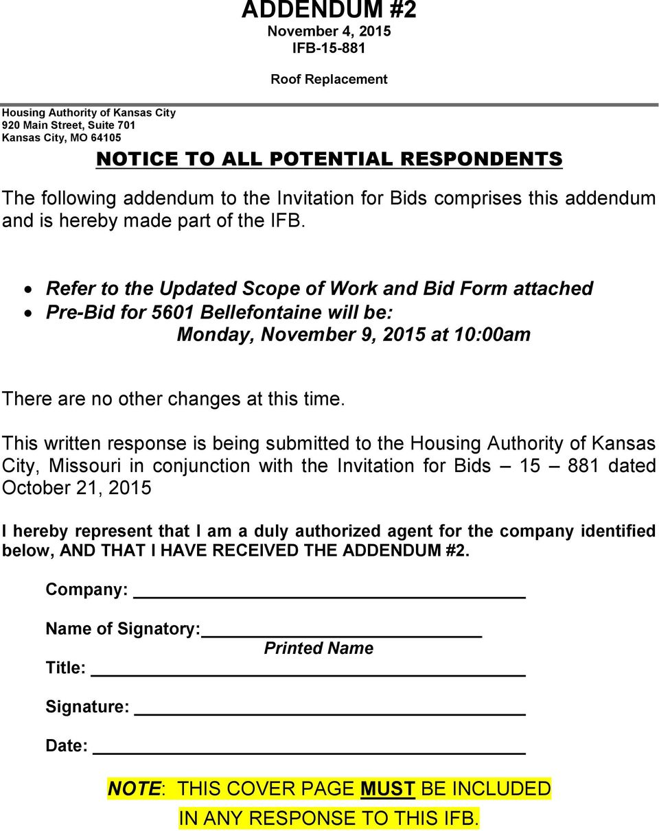 Refer to the Updated Scope of Work and Bid Form attached Pre-Bid for 5601 Bellefontaine will be: Monday, November 9, 2015 at 10:00am There are no other changes at this time.