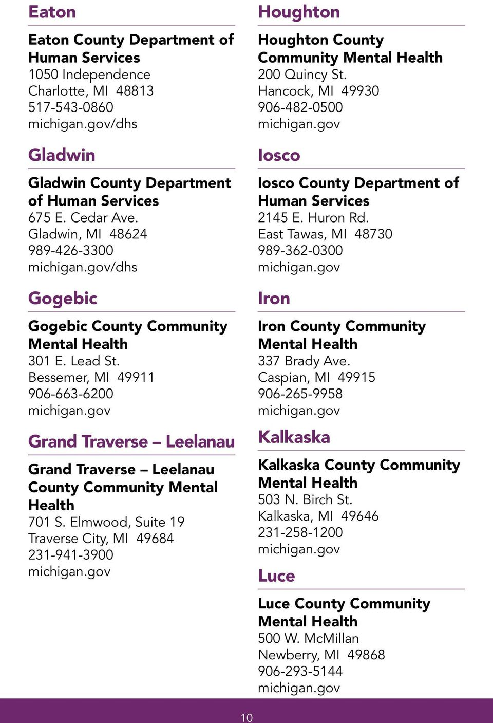 Bessemer, MI 49911 906-663-6200 Grand Traverse Leelanau Grand Traverse Leelanau County Community Mental Health 701 S.