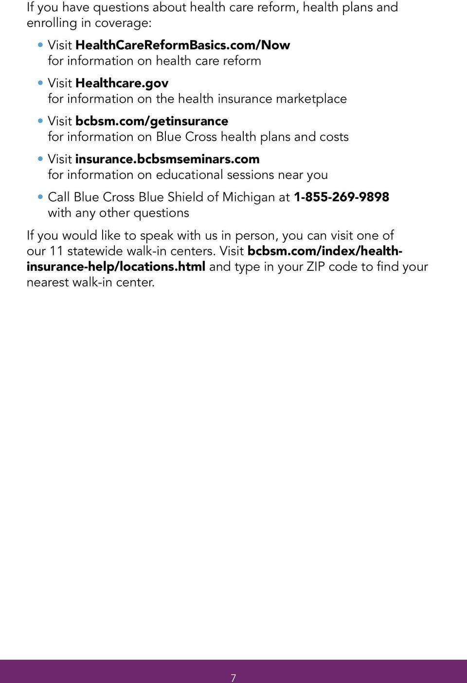 com/getinsurance for information on Blue Cross health plans and costs Visit insurance.bcbsmseminars.