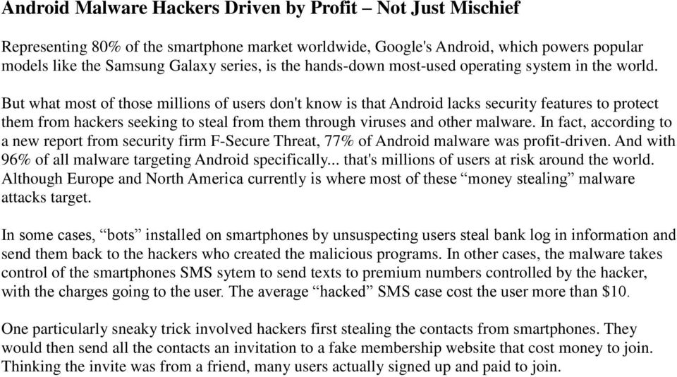But what most of those millions of users don't know is that Android lacks security features to protect them from hackers seeking to steal from them through viruses and other malware.