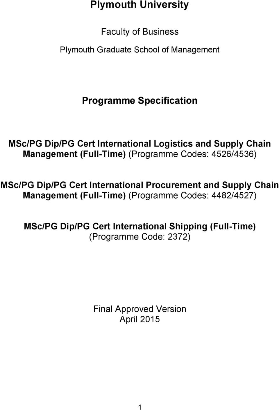 MSc/PG Dip/PG Cert International Procurement and Supply Chain Management (Full-Time) (Programme Codes: