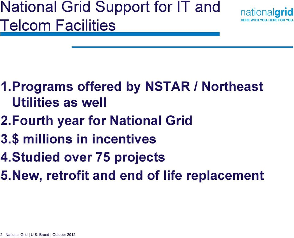 Fourth year for National Grid 3.$ millions in incentives 4.