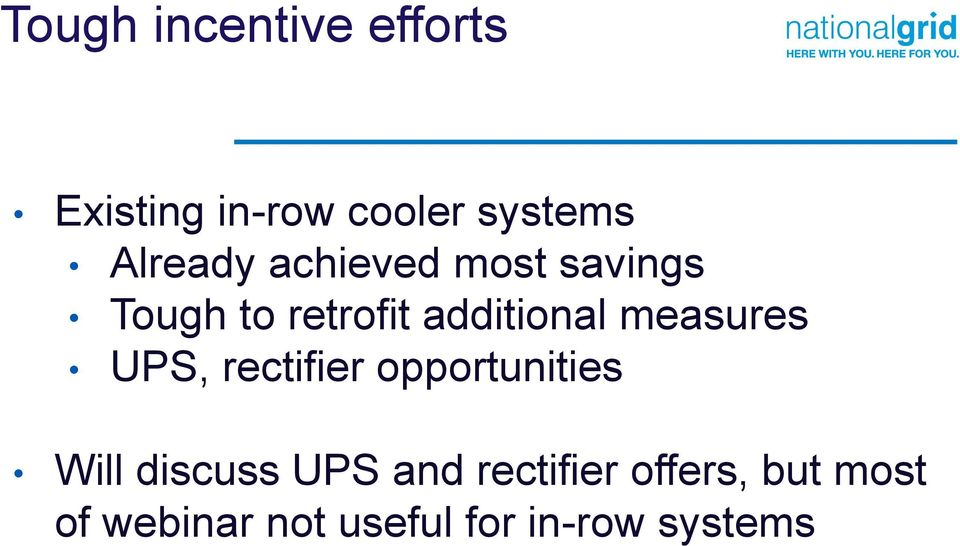 measures UPS, rectifier opportunities Will discuss UPS and