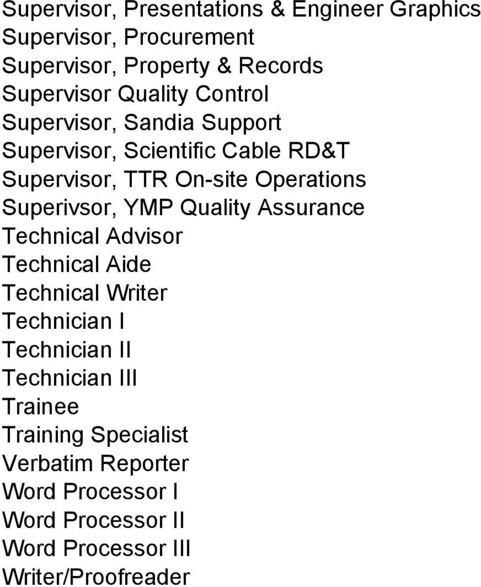 Superivsor, YMP Quality Assurance Technical Advisor Technical Aide Technical Writer Technician I Technician II
