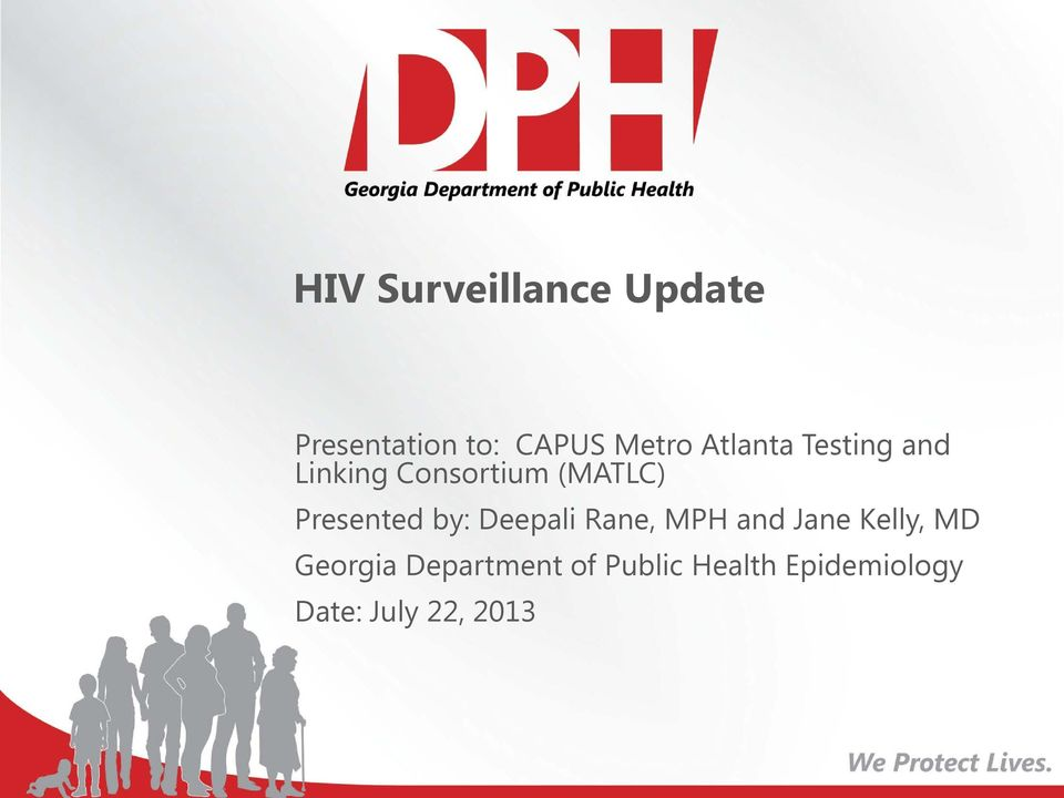 Presented by: Deepali Rane, MPH and Jane Kelly, MD
