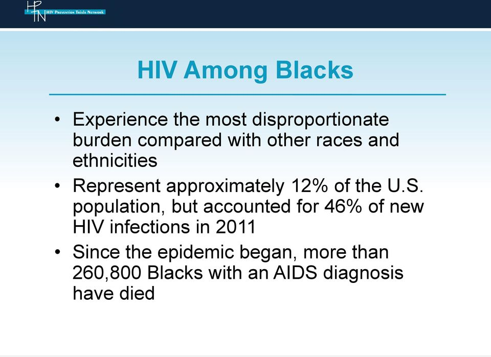 population, but accounted for 46% of new HIV infections in 2011 Since