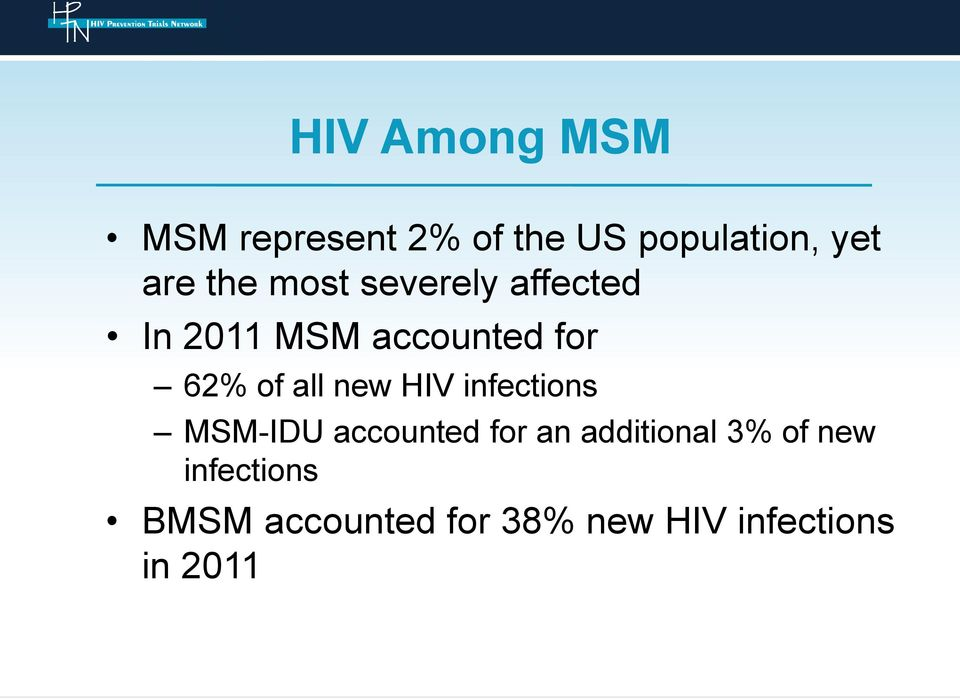 all new HIV infections MSM-IDU accounted for an additional 3%