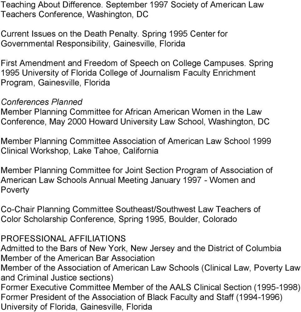 Spring 1995 University of Florida College of Journalism Faculty Enrichment Program, Gainesville, Florida Conferences Planned Member Planning Committee for African American Women in the Law