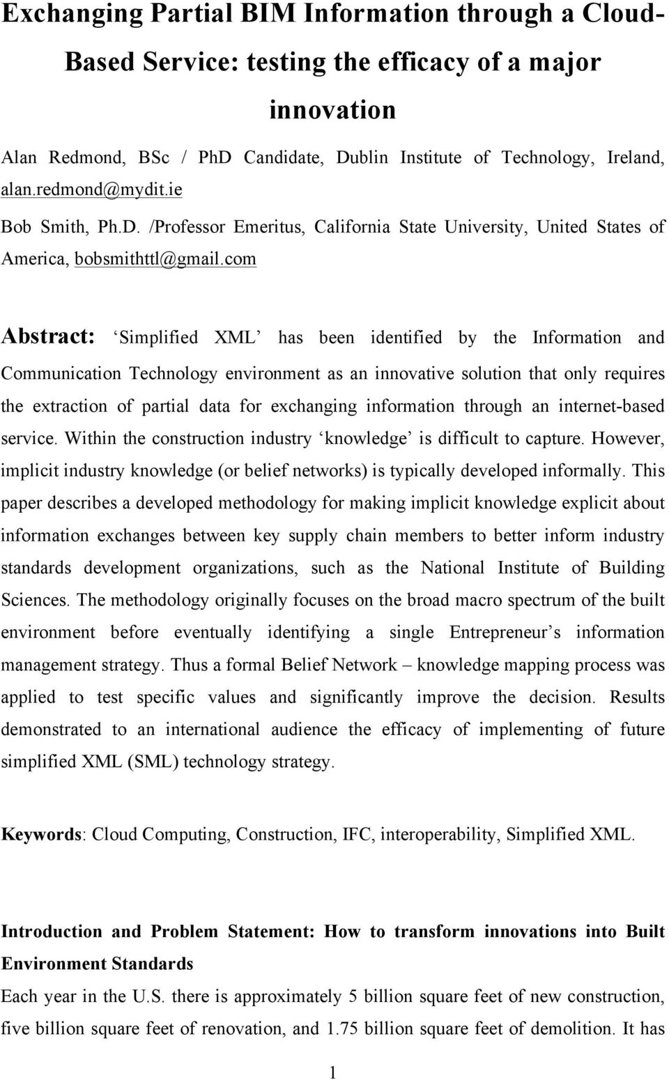 com Abstract: Simplified XML has been identified by the Information and Communication Technology environment as an innovative solution that only requires the extraction of partial data for exchanging