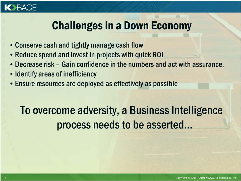 Identify areas of inefficiency Ensure resources are deployed as effectively as possible To overcome