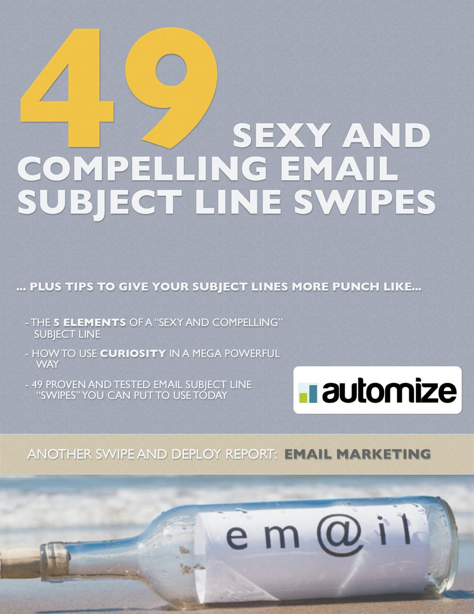 .. - THE 5 ELEMENTS OF A SEXY AND COMPELLING SUBJECT LINE - HOW TO USE CURIOSITY