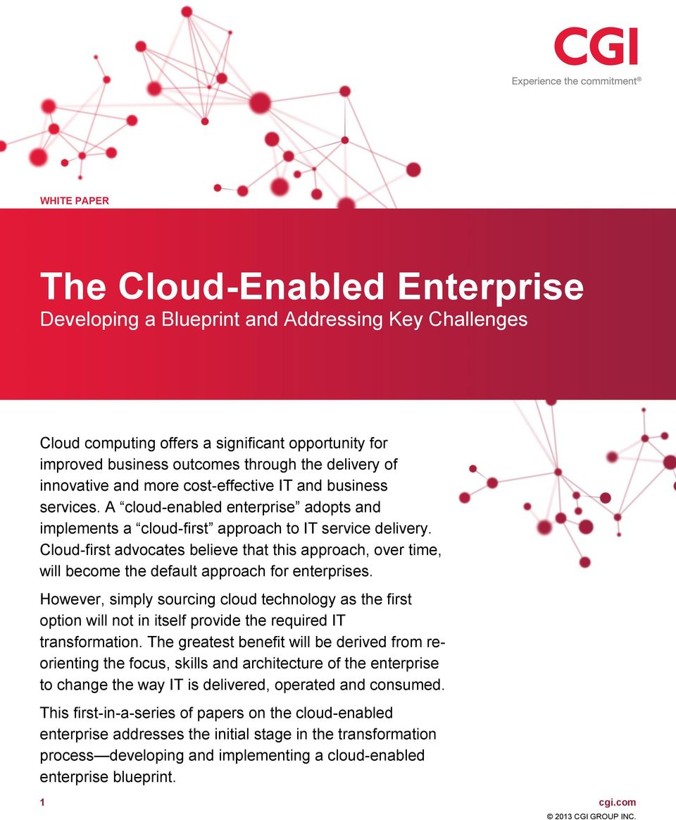 Cloud-first advocates believe that this approach, over time, will become the default approach for enterprises.