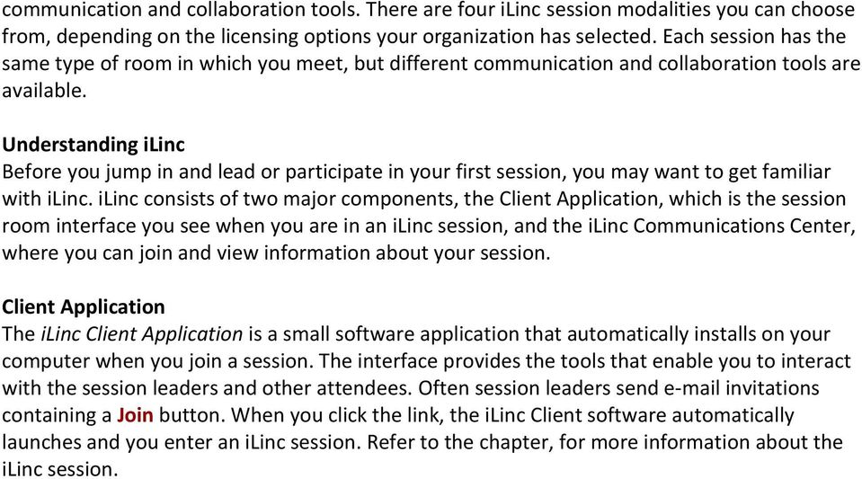 Understanding ilinc Before you jump in and lead or participate in your first session, you may want to get familiar with ilinc.