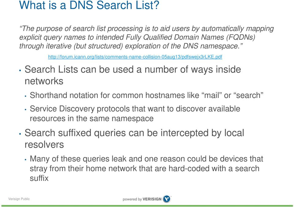 structured) exploration of the DNS namespace. http://forum.icann.org/lists/comments-name-collision-05aug13/pdfswejx3rlke.