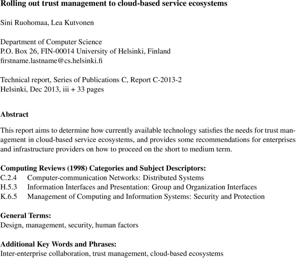 fi Technical report, Series of Publications C, Report C-2013-2 Helsinki, Dec 2013, iii + 33 pages Abstract This report aims to determine how currently available technology satisfies the needs for