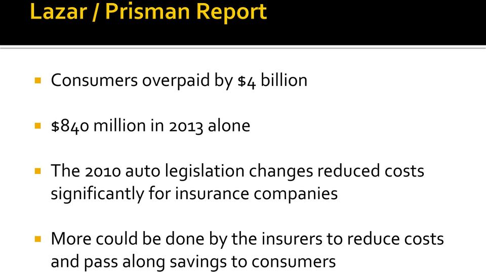 significantly for insurance companies More could be done