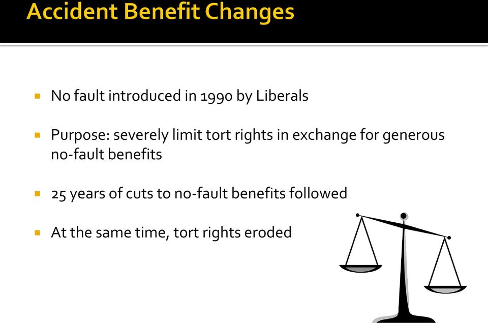 generous no-fault benefits 25 years of cuts to