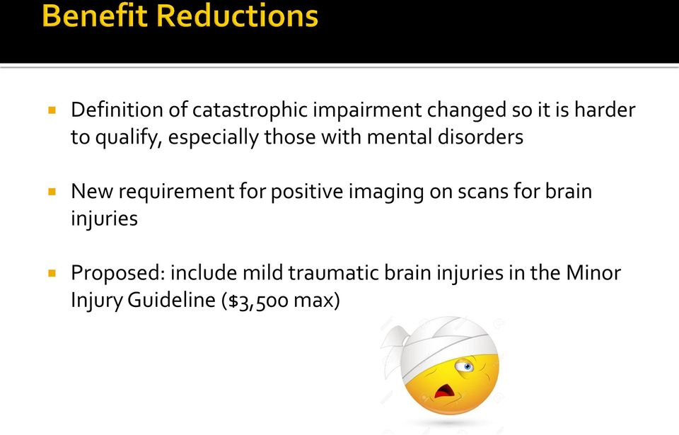 for positive imaging on scans for brain injuries Proposed: include