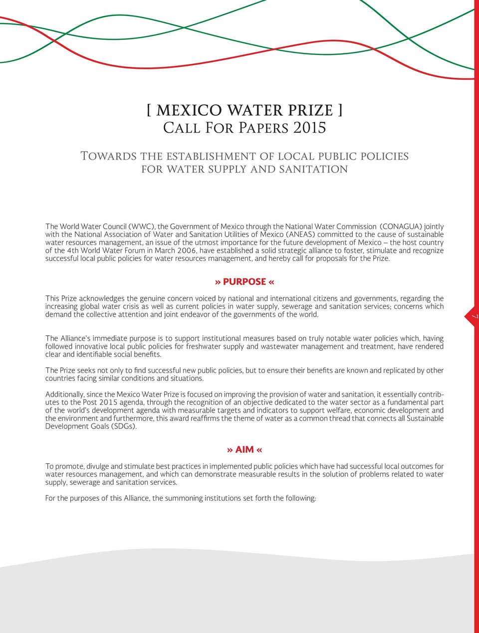 4th World Water Forum in March 2006, have established a solid strategic alliance to foster, stimulate and recognize successful local public policies for water resources management, and hereby call