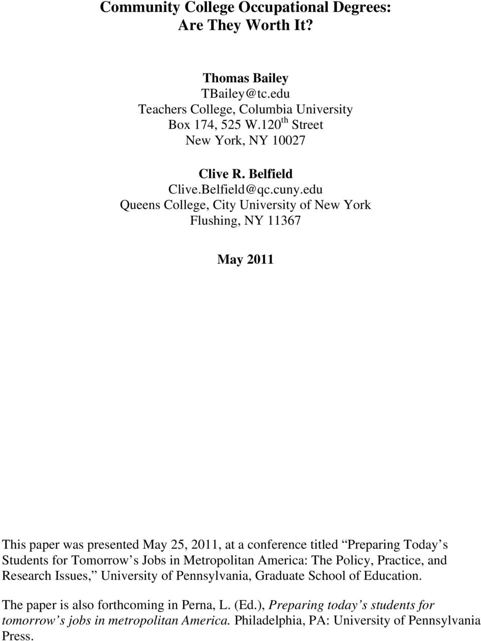 edu Queens College, City University of New York Flushing, NY 11367 May 2011 This paper was presented May 25, 2011, at a conference titled Preparing Today s Students for