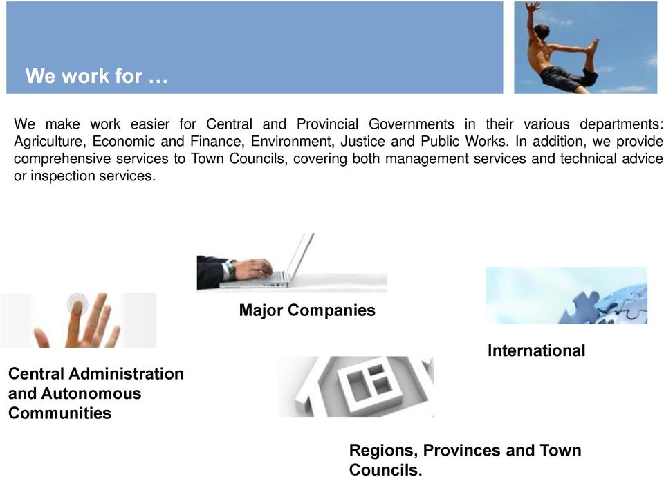 In addition, we provide comprehensive services to Town Councils, covering both management services and