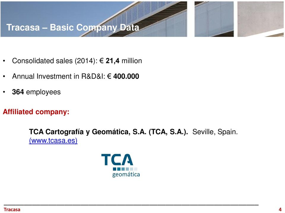 000 364 employees Affiliated company: TCA Cartografía y