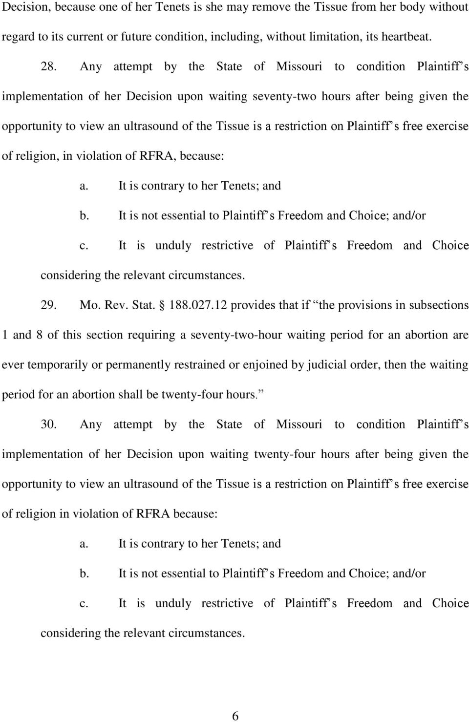 restriction on Plaintiff s free exercise of religion, in violation of RFRA, because: a. It is contrary to her Tenets; and b. It is not essential to Plaintiff s Freedom and Choice; and/or c.