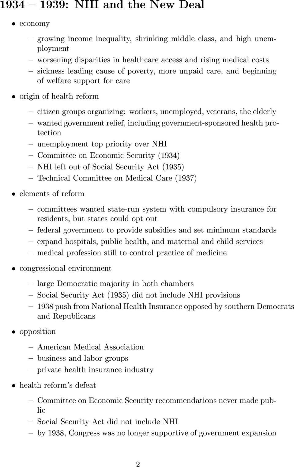including government-sponsored health protection unemployment top priority over NHI on Economic Security (1934) left out of Social Security Act (1935) Committee on Medical Care (1937) committees