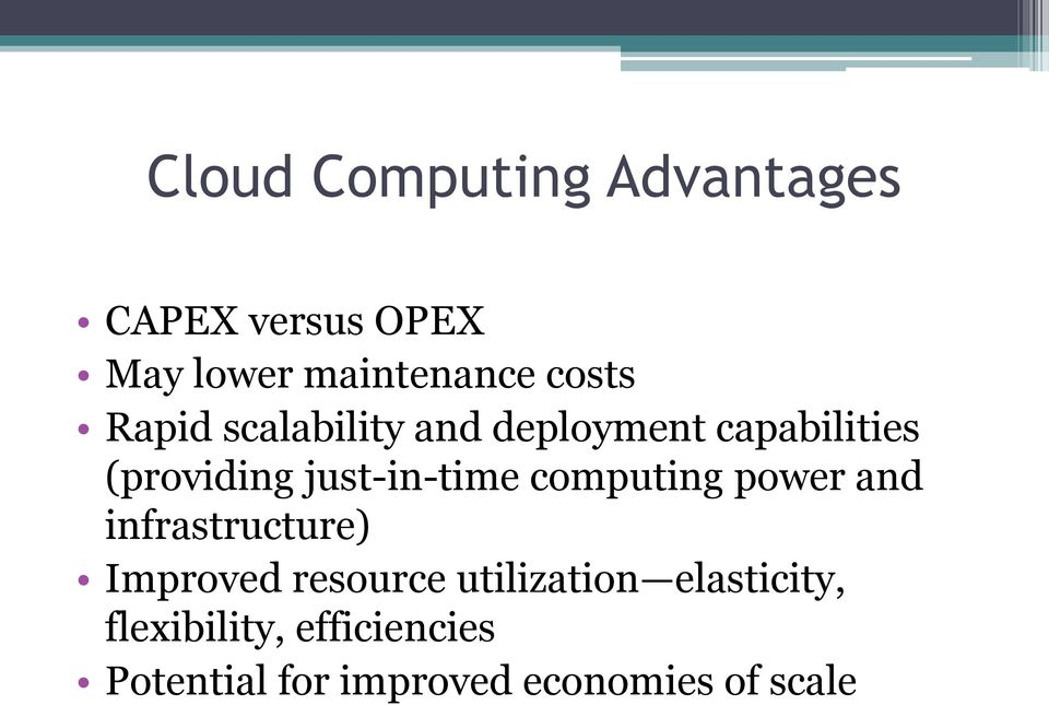 just-in-time computing power and infrastructure) Improved resource