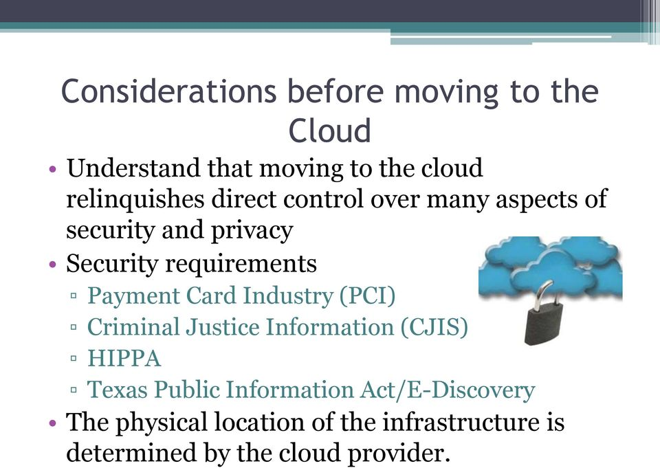 Card Industry (PCI) Criminal Justice Information (CJIS) HIPPA Texas Public Information