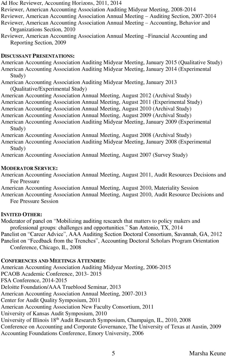 Accounting and Reporting Section, 2009 DISCUSSANT PRESENTATIONS: American Accounting Association Auditing Midyear Meeting, January 2015 (Qualitative Study) American Accounting Association Auditing
