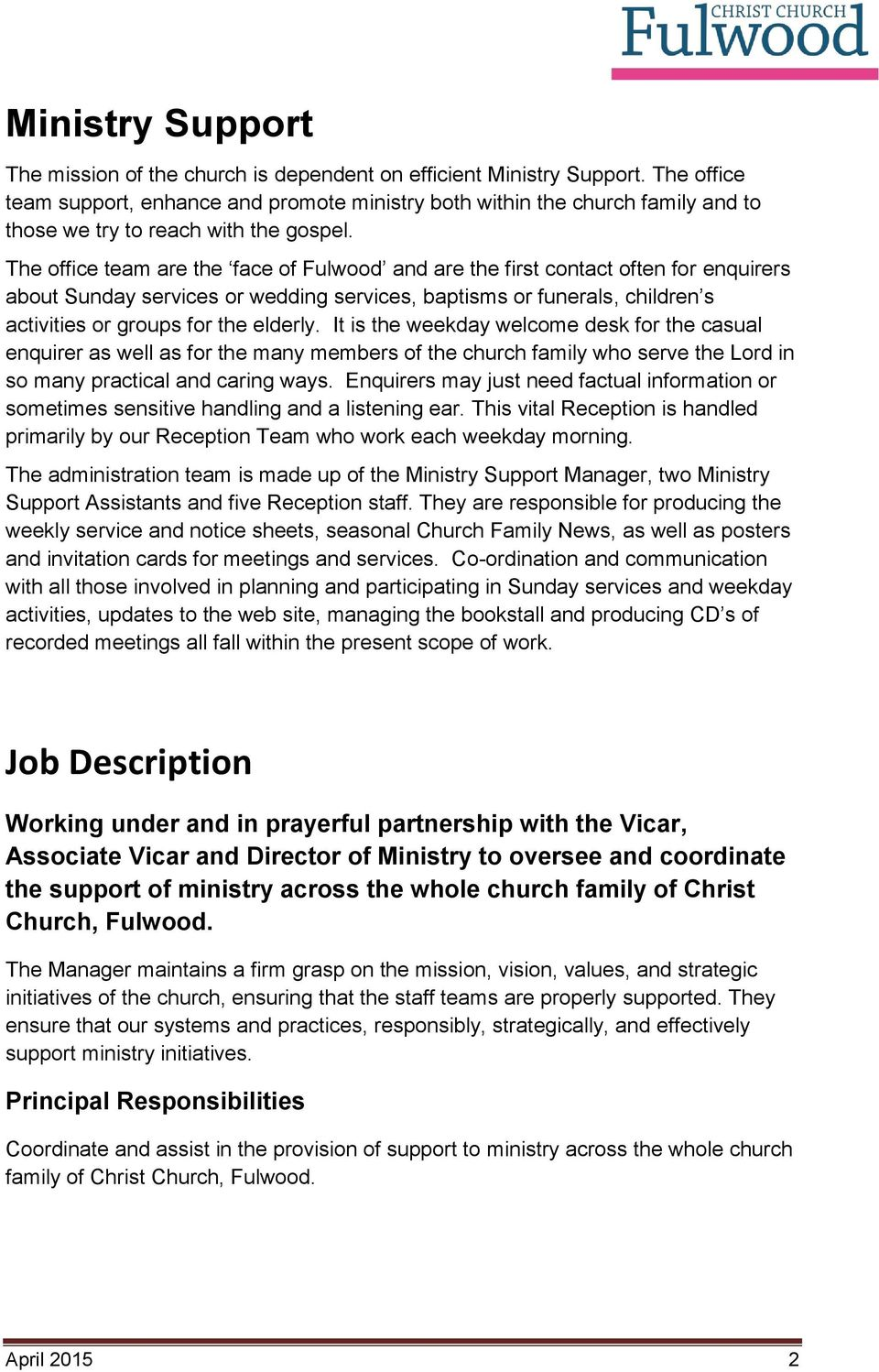 The office team are the face of Fulwood and are the first contact often for enquirers about Sunday services or wedding services, baptisms or funerals, children s activities or groups for the elderly.