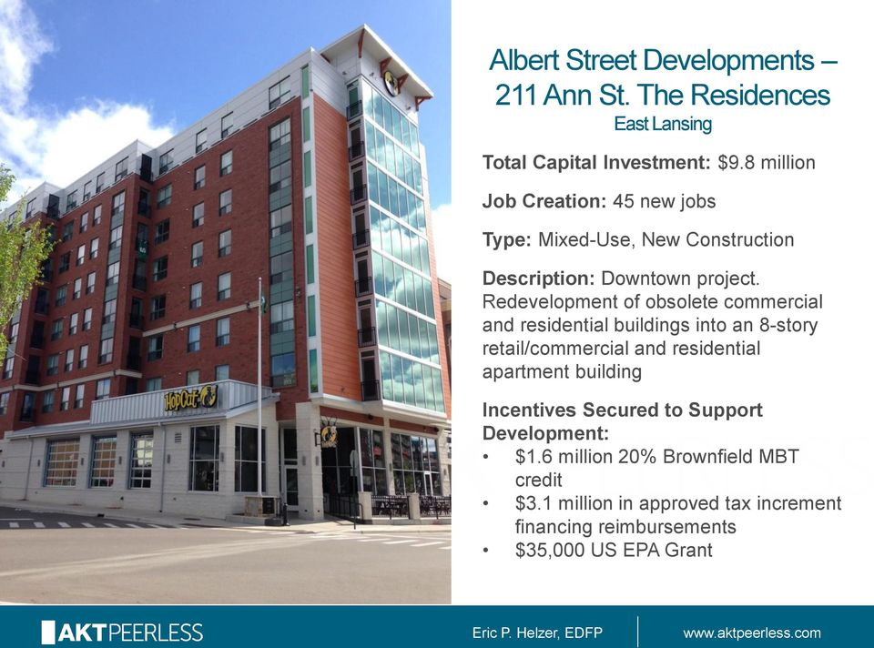 Redevelopment of obsolete commercial and residential buildings into an 8-story retail/commercial and residential apartment