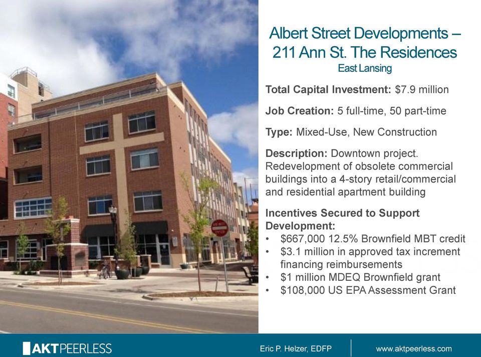 Redevelopment of obsolete commercial buildings into a 4-story retail/commercial and residential apartment building Incentives Secured